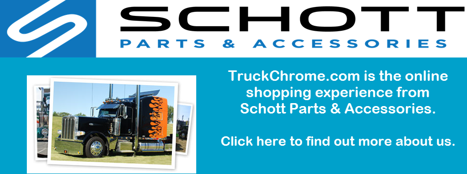Truckchrome | Schott Parts & Accessories| Your Home for Chrome